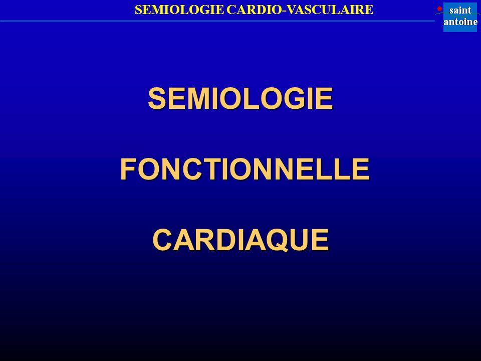 SEMIOLOGIE FONCTIONNELLE CARDIAQUE