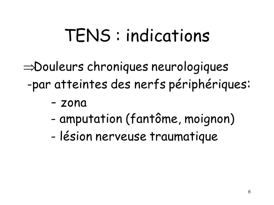 TENS : indications - zona - lésion nerveuse traumatique
