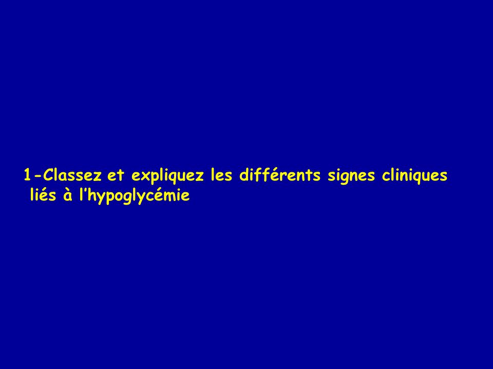 1-Classez et expliquez les différents signes cliniques
