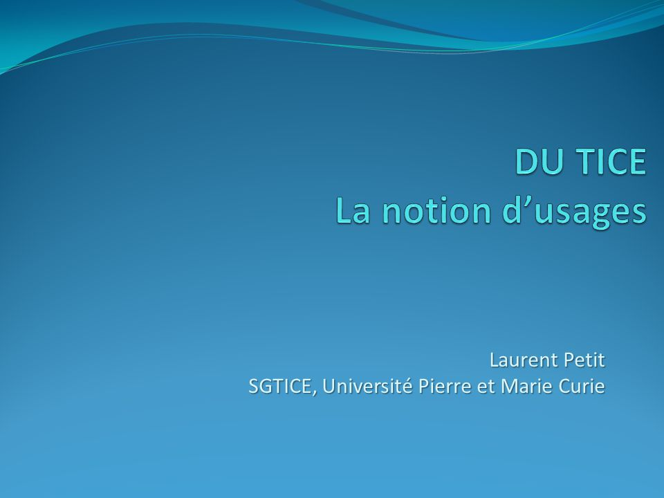 DU TICE La notion d'usages