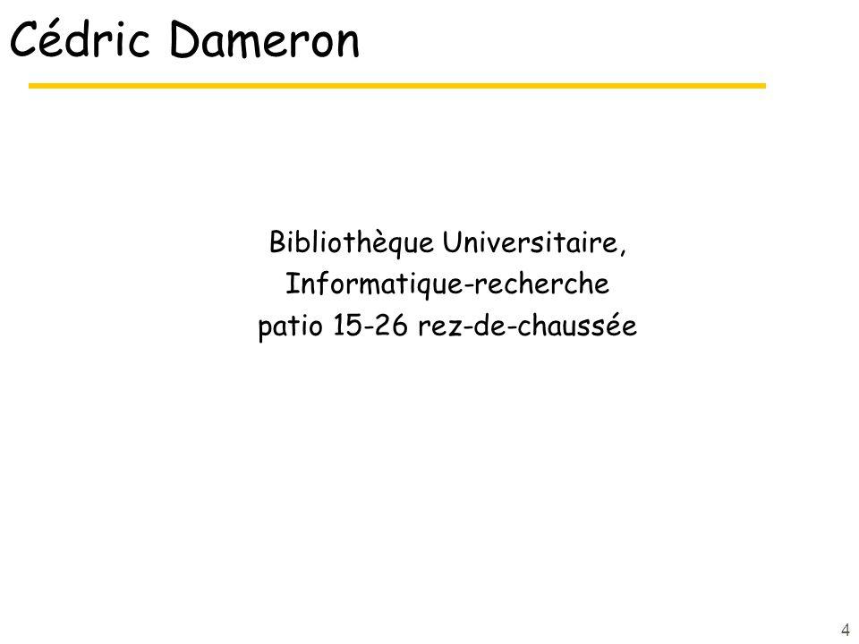 Cédric Dameron Bibliothèque Universitaire, Informatique-recherche