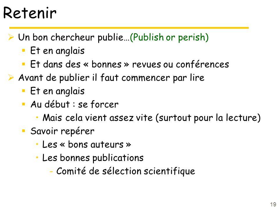 Retenir Un bon chercheur publie…(Publish or perish) Et en anglais