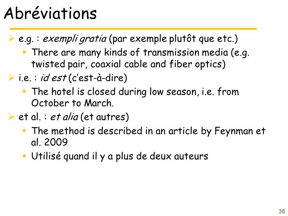 Abréviations e.g. : exempli gratia (par exemple plutôt que etc.)