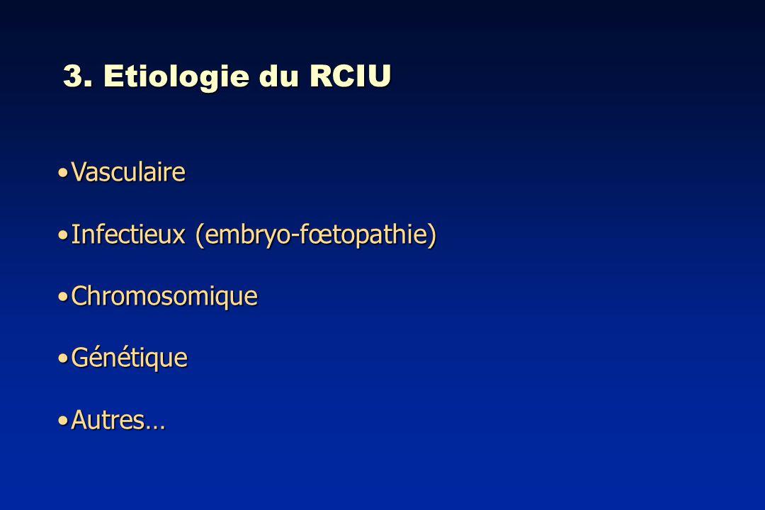3. Etiologie du RCIU Vasculaire Infectieux (embryo-fœtopathie)