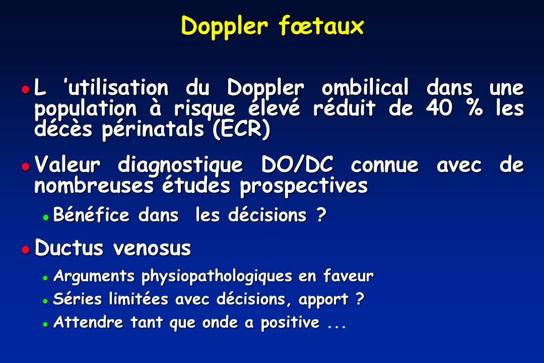 Doppler fœtaux L 'utilisation du Doppler ombilical dans une population à risque élevé réduit de 40 % les décès périnatals (ECR)