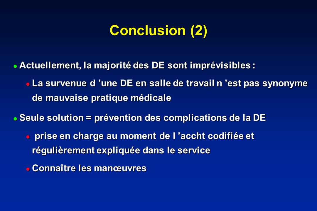 Conclusion (2) Actuellement, la majorité des DE sont imprévisibles :