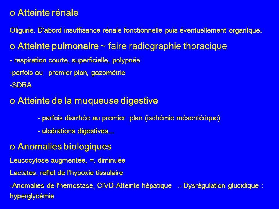 o Atteinte pulmonaire ~ faire radiographie thoracique