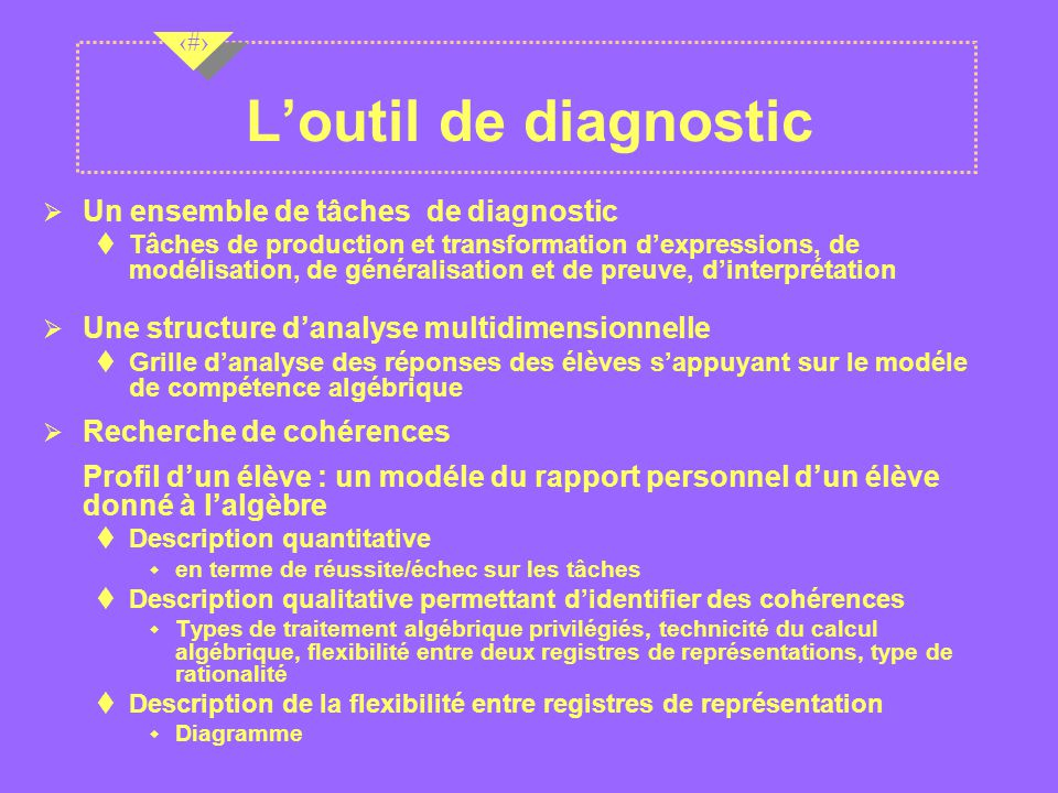 L'outil de diagnostic Un ensemble de tâches de diagnostic