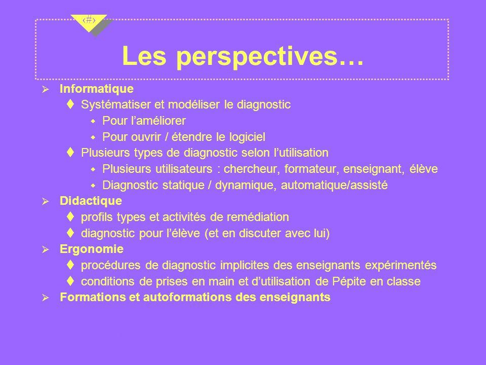 Les perspectives… Informatique Systématiser et modéliser le diagnostic