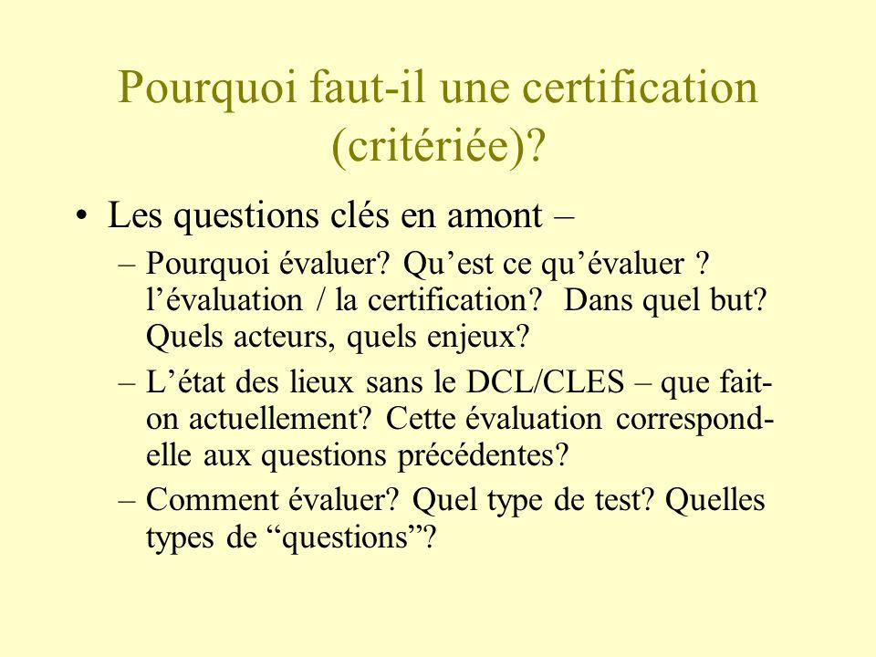 Pourquoi faut-il une certification (critériée)