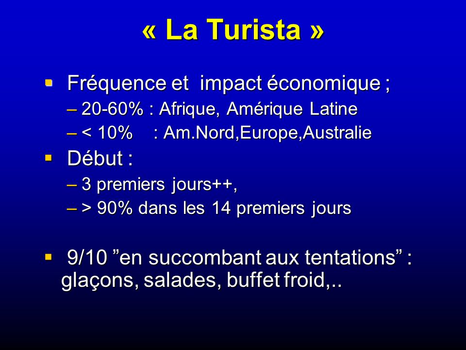 « La Turista » Fréquence et impact économique ; Début :