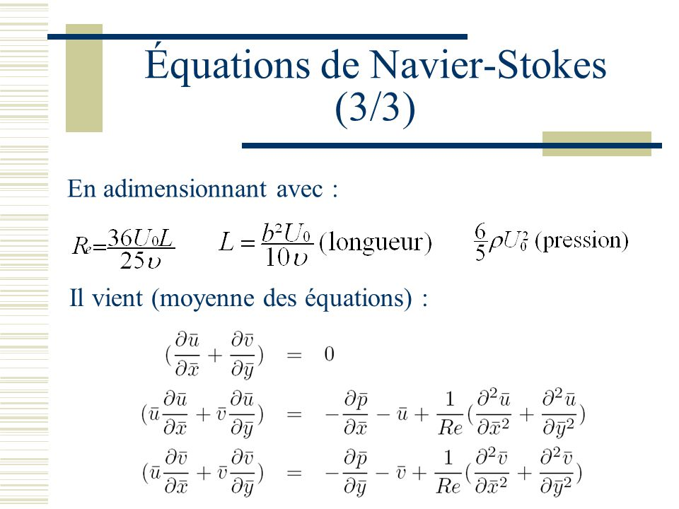 Équations de Navier-Stokes (3/3)