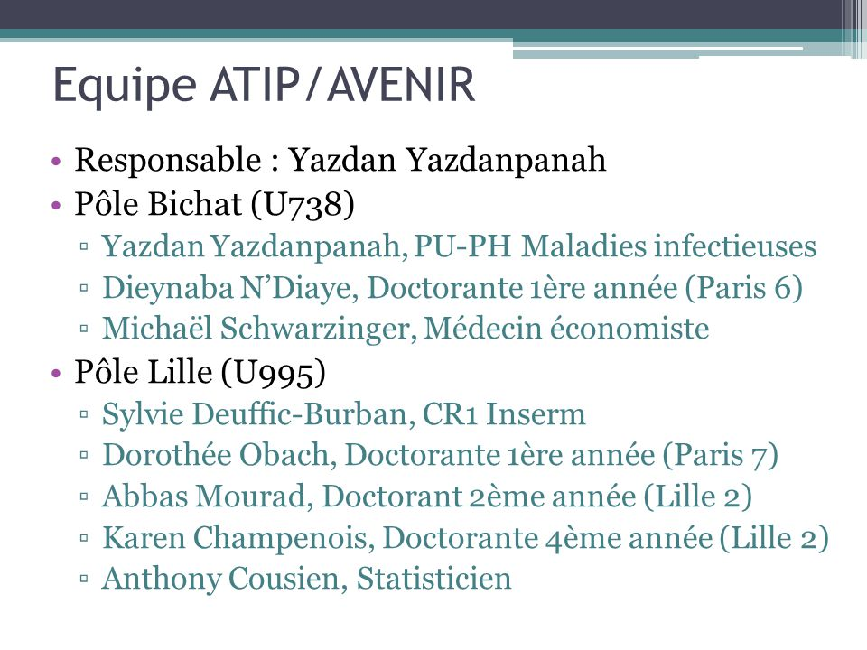 Equipe ATIP/AVENIR Responsable : Yazdan Yazdanpanah Pôle Bichat (U738)