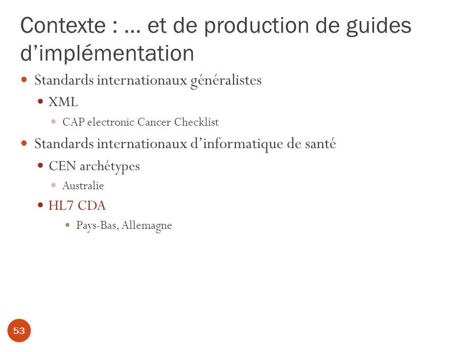 Contexte : … et de production de guides d'implémentation