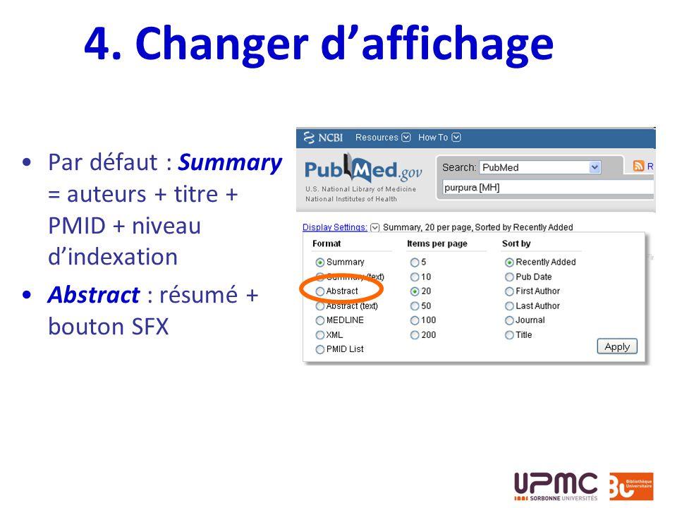 4. Changer d'affichage Par défaut : Summary = auteurs + titre + PMID + niveau d'indexation.