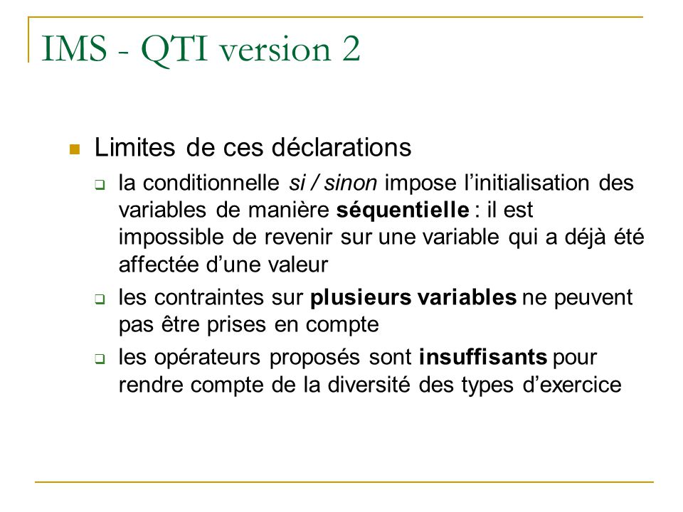 IMS - QTI version 2 Limites de ces déclarations