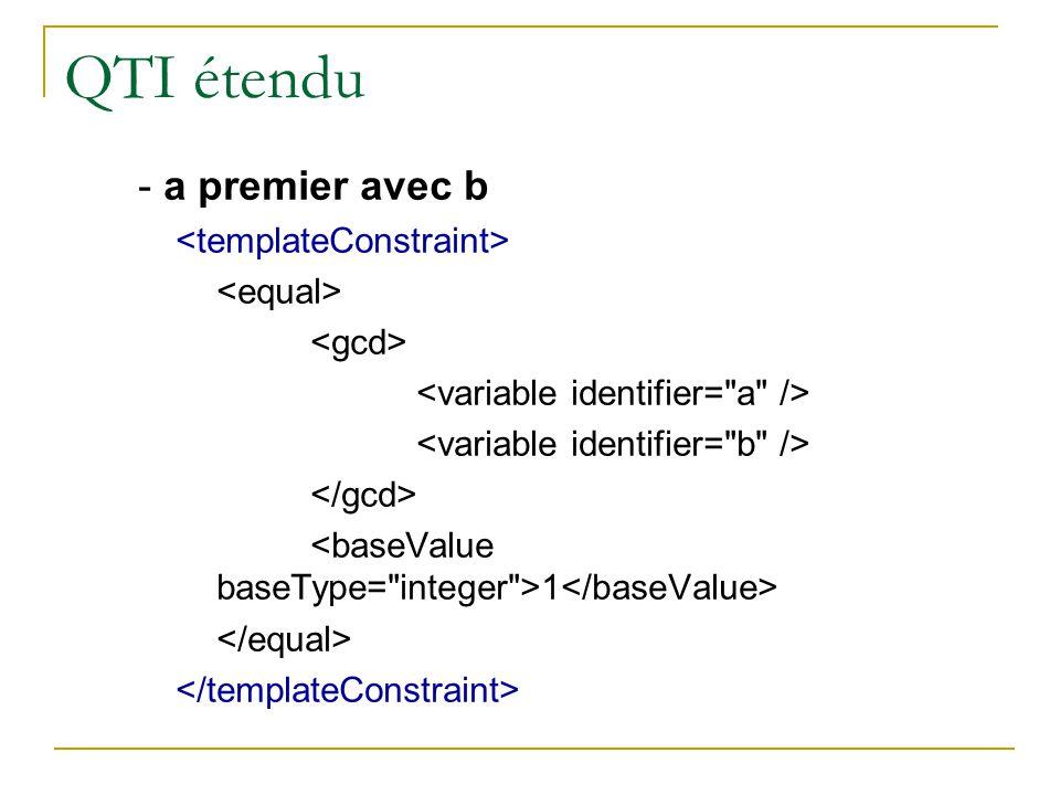 QTI étendu - a premier avec b <templateConstraint> <equal>