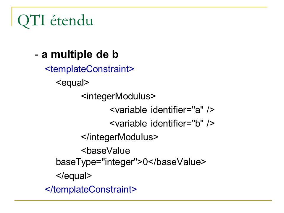 QTI étendu - a multiple de b <templateConstraint> <equal>