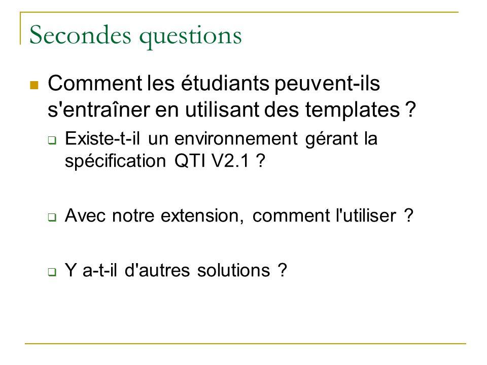 Secondes questions Comment les étudiants peuvent-ils s entraîner en utilisant des templates
