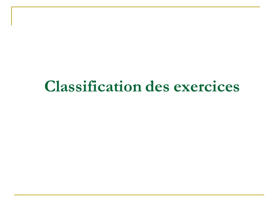 Classification des exercices