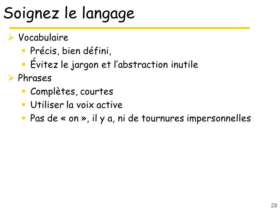 Soignez le langage Vocabulaire Précis, bien défini,