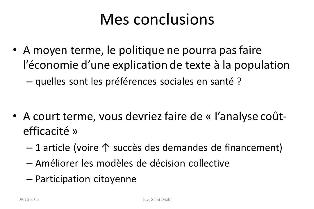 Mes conclusions A moyen terme, le politique ne pourra pas faire l'économie d'une explication de texte à la population.