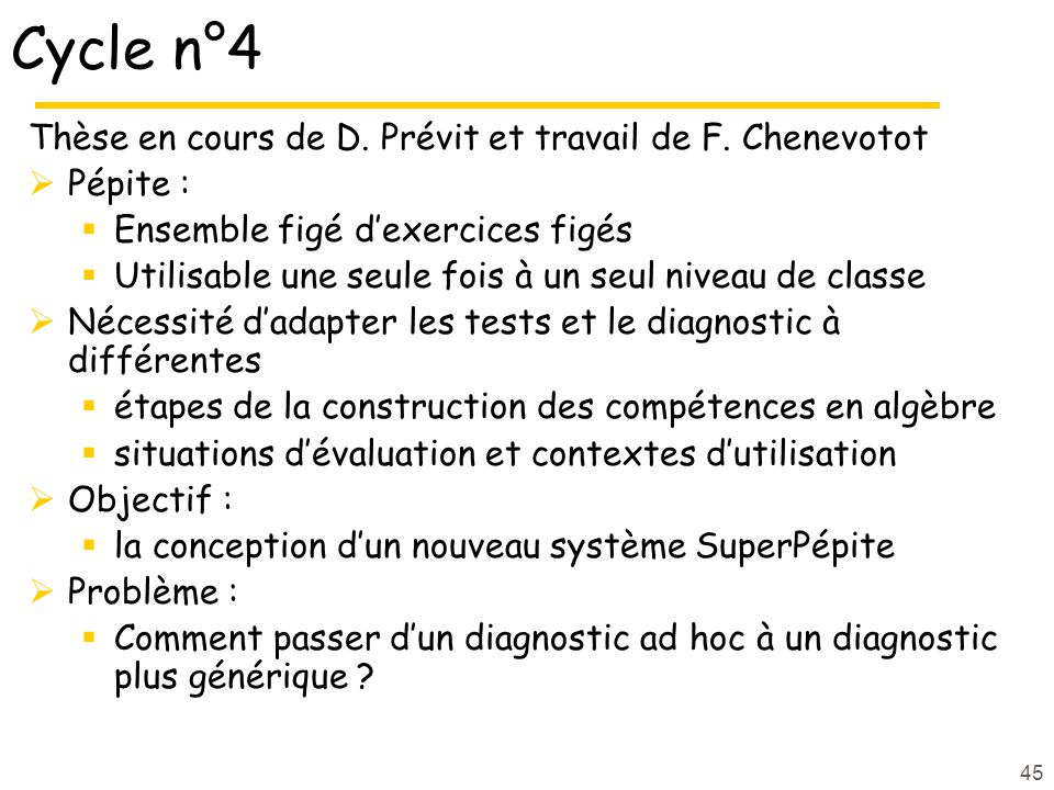 Cycle n°4 Thèse en cours de D. Prévit et travail de F. Chenevotot