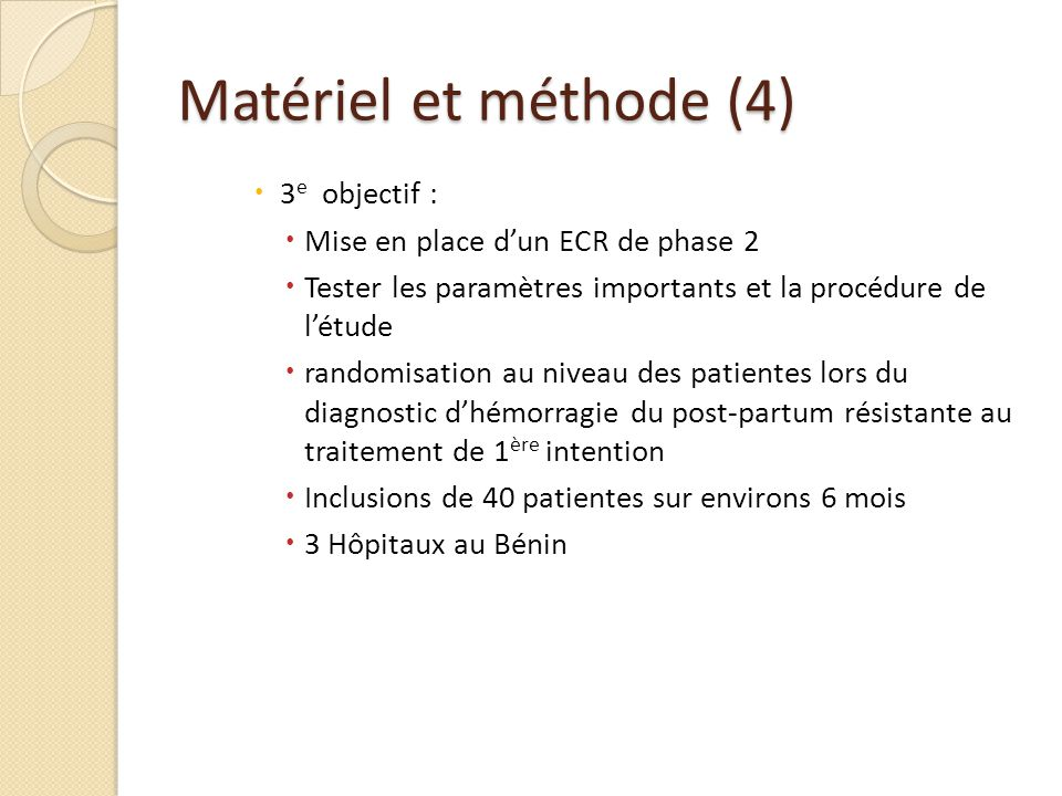 Matériel et méthode (4) 3e objectif :