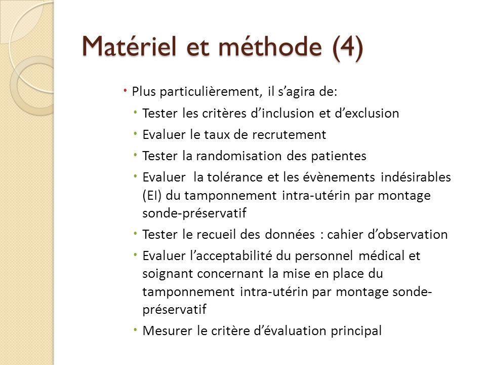 Matériel et méthode (4) Plus particulièrement, il s'agira de: