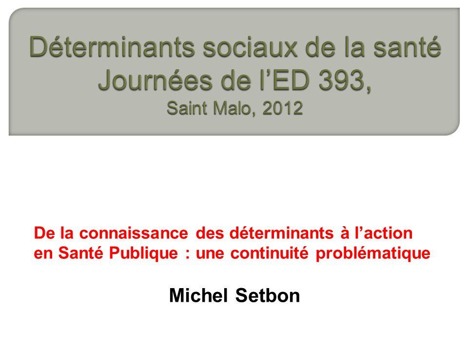 Déterminants sociaux de la santé Journées de l'ED 393, Saint Malo, 2012