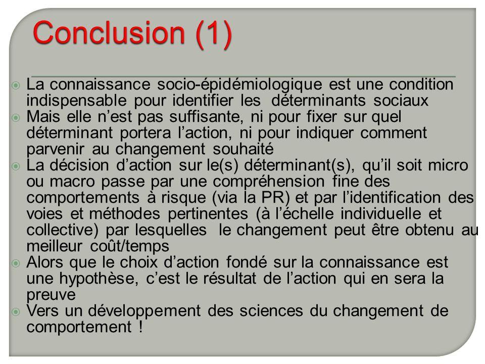 Conclusion (1) La connaissance socio-épidémiologique est une condition indispensable pour identifier les déterminants sociaux.