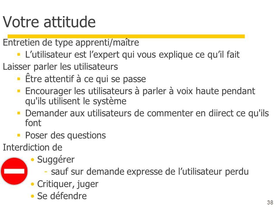 Votre attitude Entretien de type apprenti/maître