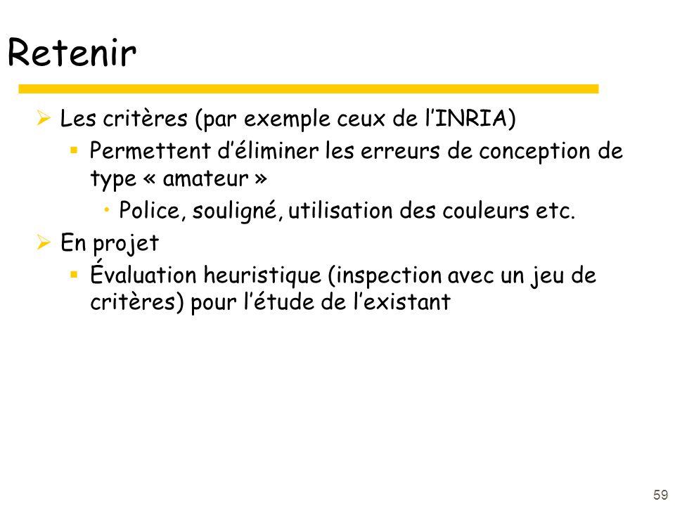 Retenir Les critères (par exemple ceux de l'INRIA)