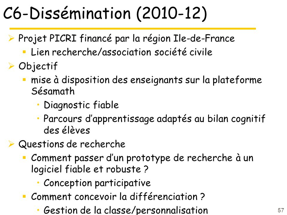 C6-Dissémination (2010-12) Projet PICRI financé par la région Ile-de-France. Lien recherche/association société civile.