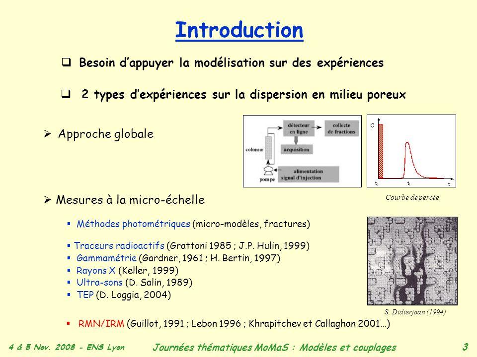 Introduction Besoin d'appuyer la modélisation sur des expériences