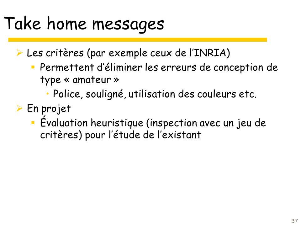 Take home messages Les critères (par exemple ceux de l'INRIA)