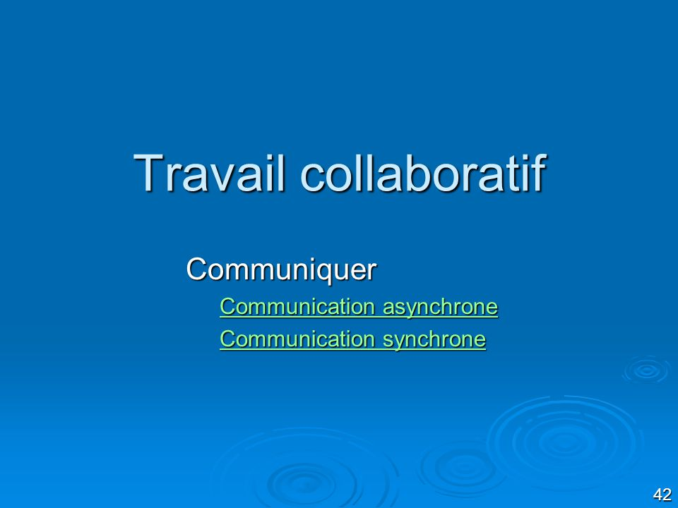 Communiquer Communication asynchrone Communication synchrone