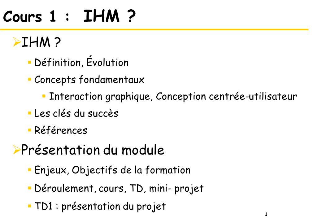 Cours 1 : IHM IHM Présentation du module Définition, Évolution