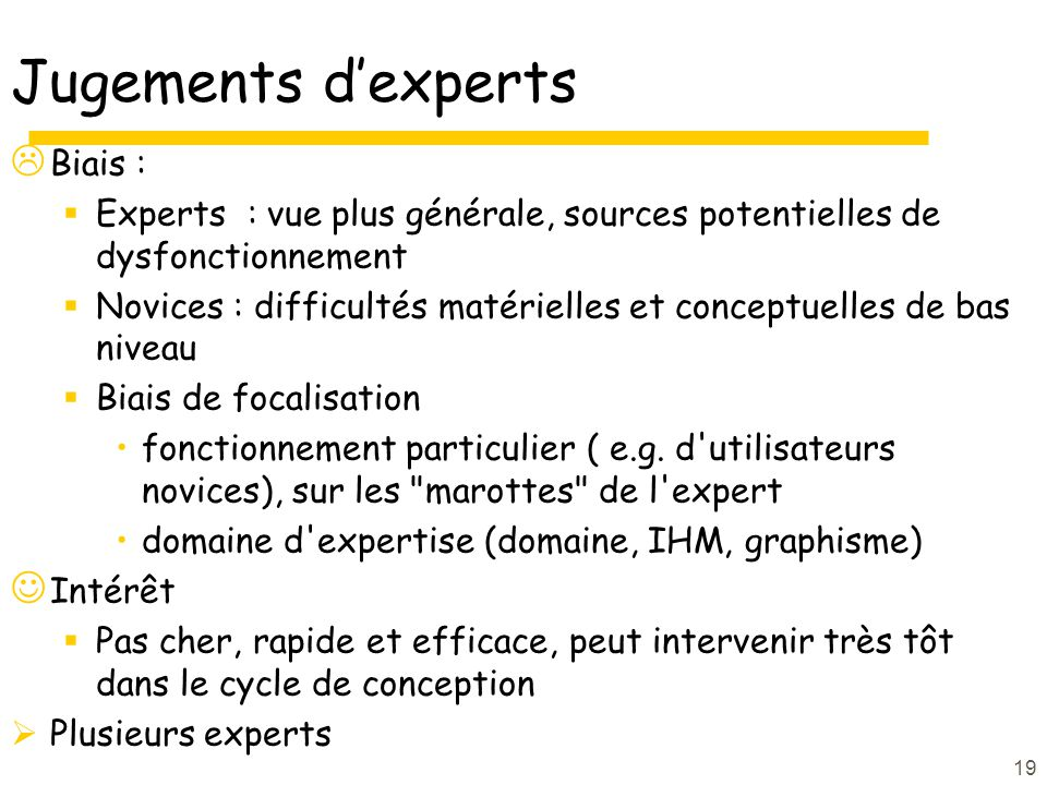 Jugements d'experts Biais :