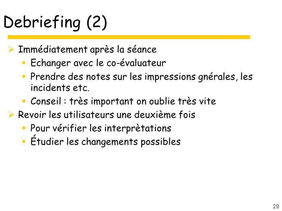 Debriefing (2) Immédiatement après la séance