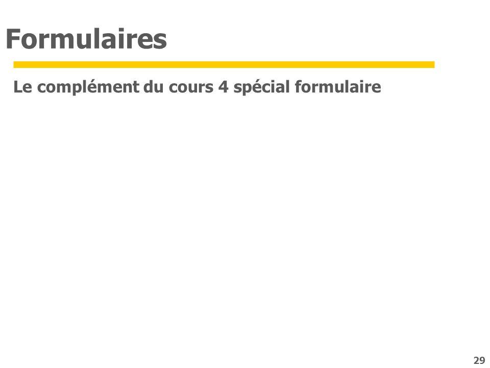 Formulaires Le complément du cours 4 spécial formulaire