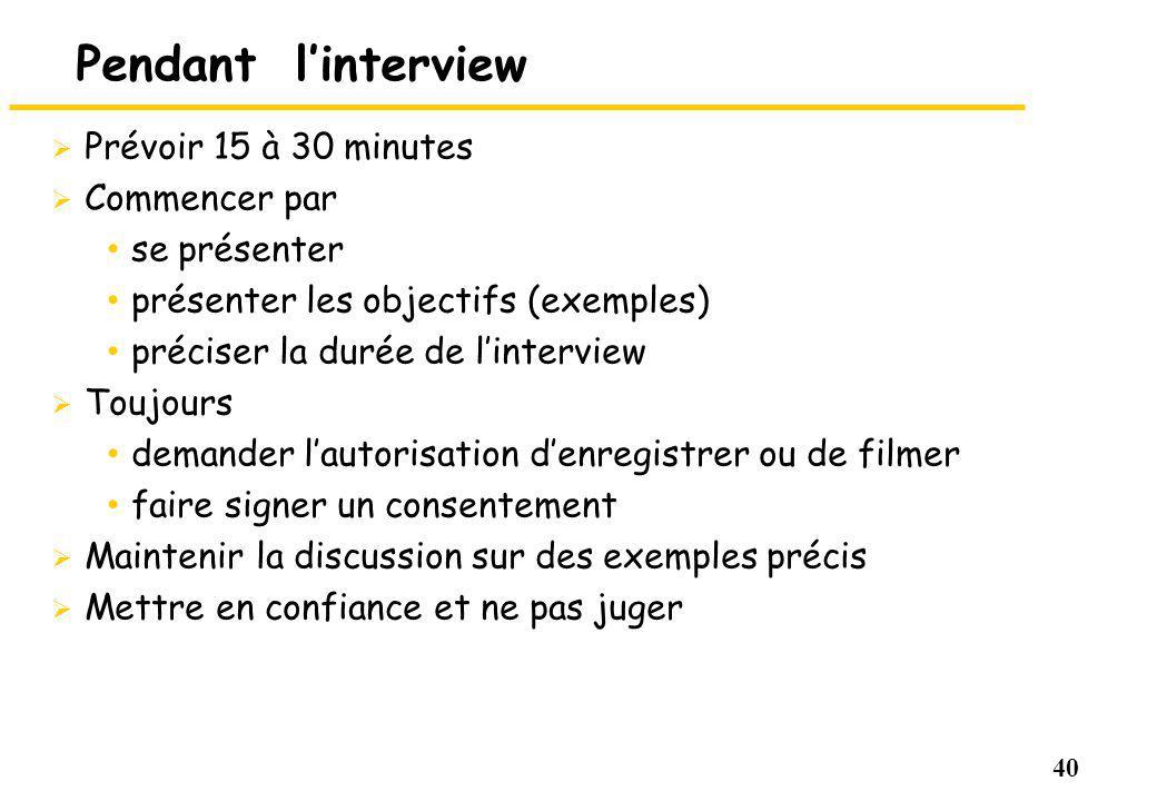 Pendant l'interview Prévoir 15 à 30 minutes Commencer par se présenter