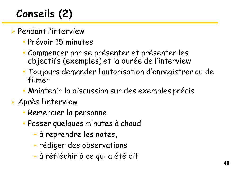 Conseils (2) Pendant l'interview Prévoir 15 minutes