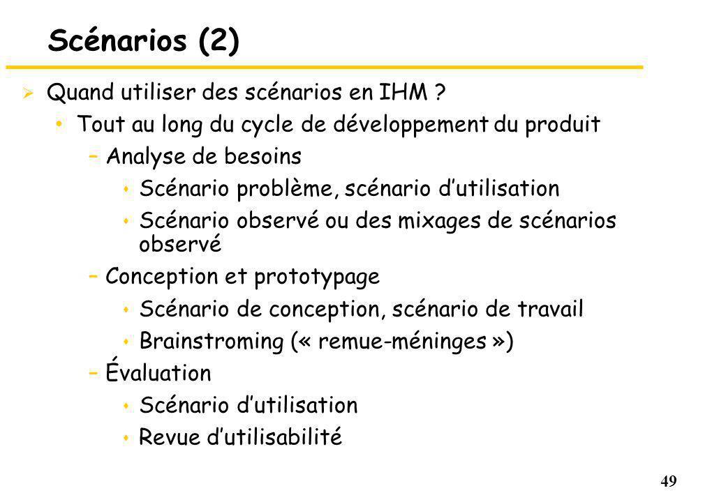 Scénarios (2) Quand utiliser des scénarios en IHM