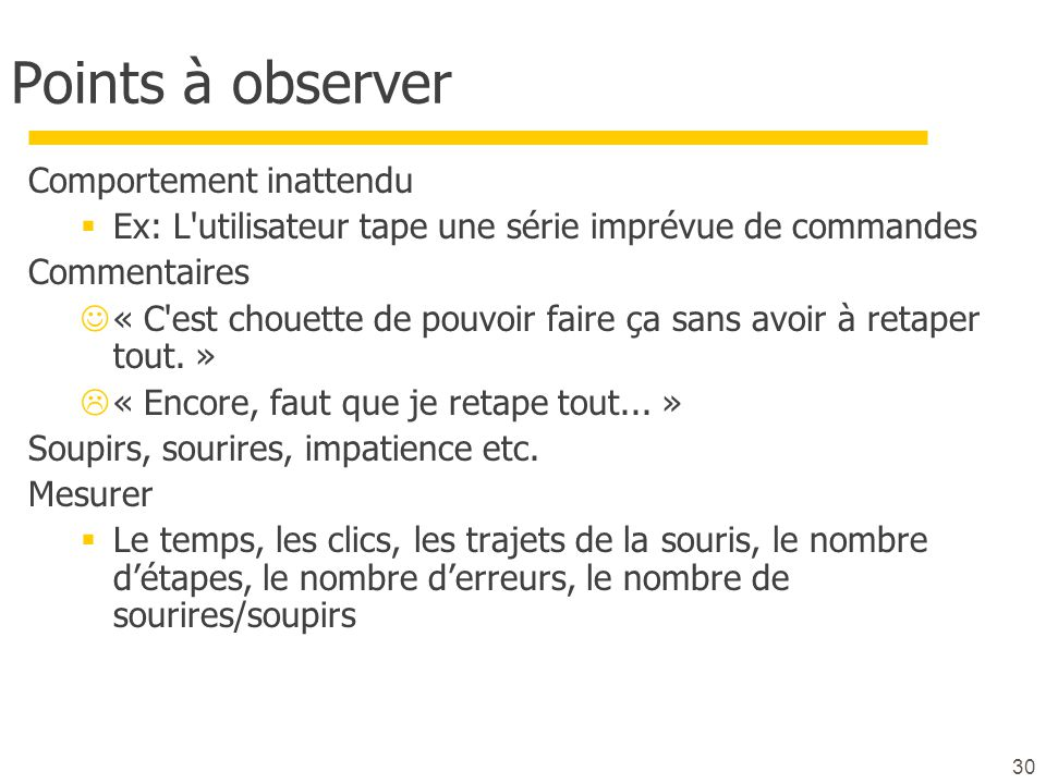 Points à observer Comportement inattendu