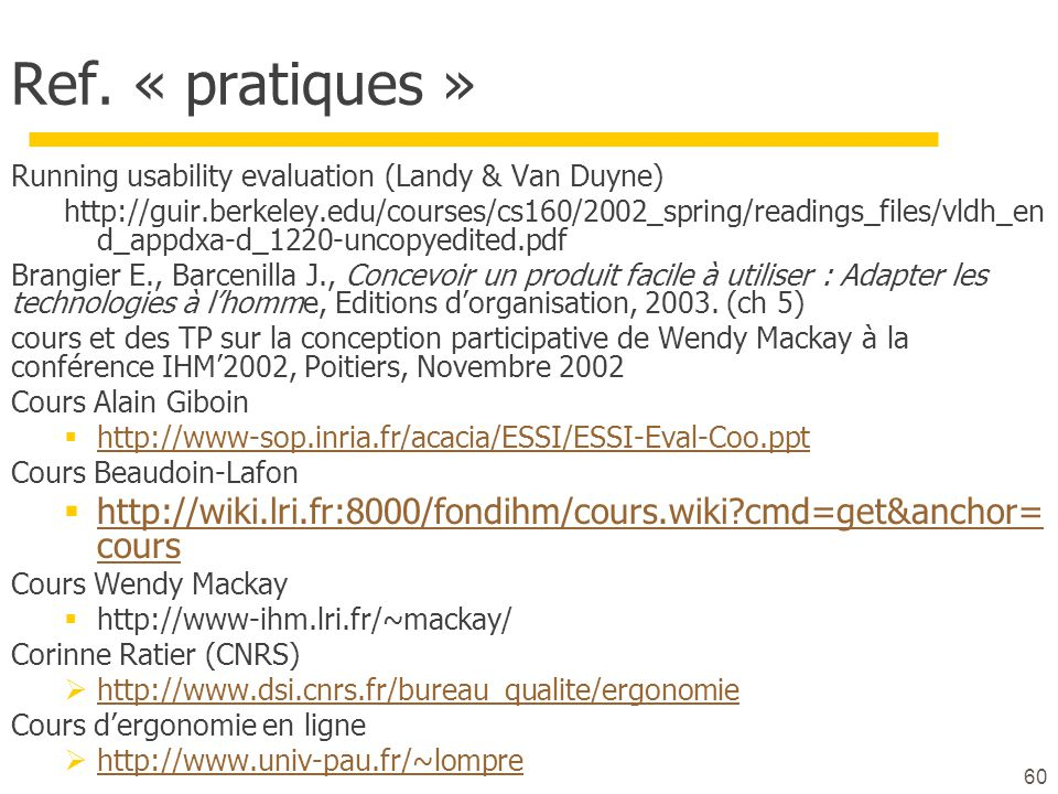 Ref. « pratiques » Running usability evaluation (Landy & Van Duyne)
