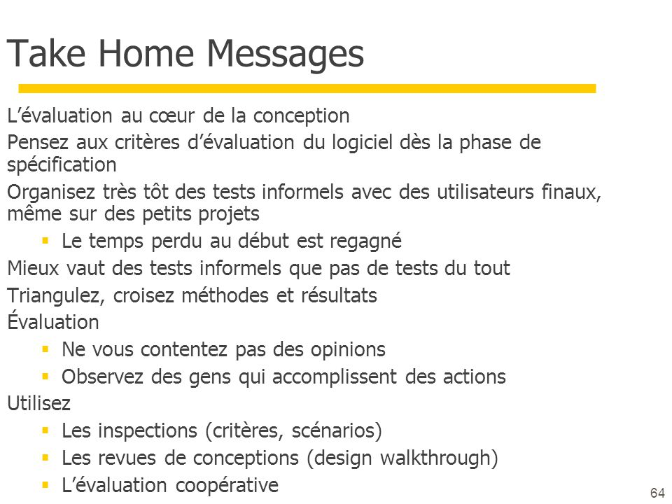 Take Home Messages L'évaluation au cœur de la conception
