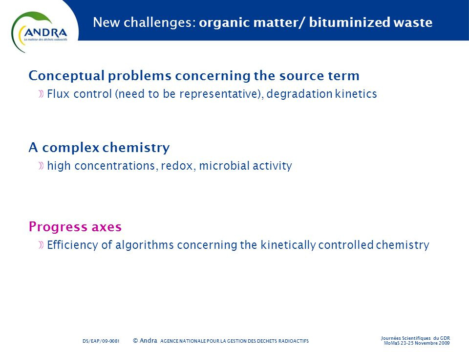 New challenges: organic matter/ bituminized waste