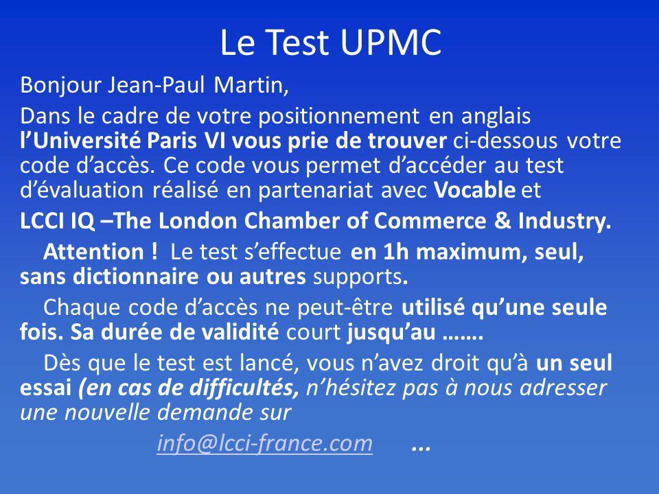 Le Test UPMC Bonjour Jean-Paul Martin,
