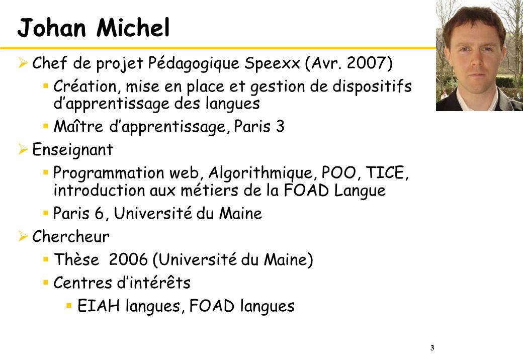 Johan Michel Chef de projet Pédagogique Speexx (Avr. 2007)